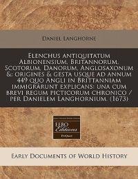 Elenchus Antiquitatum Albionensium, Britannorum, Scotorum, Danorum, Anglosaxonum &
