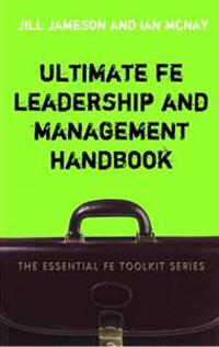 Ultimate FE Leadership and Management Handbook