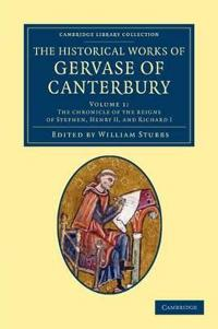 The The Historical Works of Gervase of Canterbury 2 Volume Set The Historical Works of Gervase of Canterbury