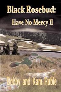 Black Rosebud: Have No Mercy II