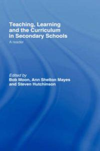 Teaching, Learning and the Curriculum in Secondary Schools