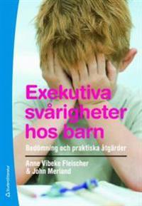 Exekutiva svårigheter hos barn : bedömning och praktiska åtgärder