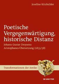Poetische Vergegenwartigung, historische Distanz