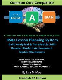 How to Grow a Brain: Cover All the Standards in Three Easy Steps, Superior Lesson Planning, Improve Student Performance, Teacher Effectiven