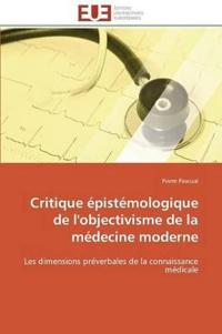Critique �pist�mologique de l'Objectivisme de la M�decine Moderne