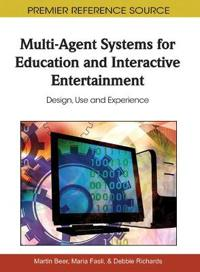 Multi-agent Systems for Education and Interactive Entertainment