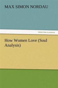 How Women Love (Soul Analysis)
