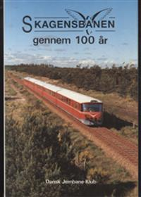 Skagensbanen gennem 100 år