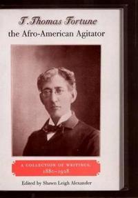 T. Thomas Fortune, The Afro-American Agitator