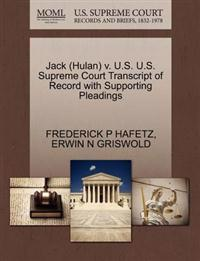 Jack (Hulan) V. U.S. U.S. Supreme Court Transcript of Record with Supporting Pleadings
