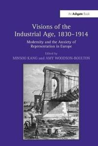Visions of the Industrial Age, 1830-1914