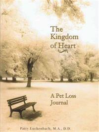The Kingdom of the Heart: A Pet Loss Journal