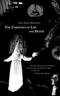 James Shelby Downard's the Carnivals of Life And Death