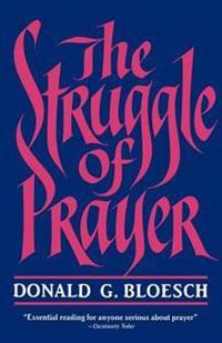 The Struggle of Prayer