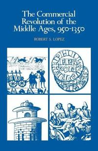 The Commercial Revolution of the Middle Ages