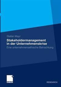 Stakeholdermanagement in Der Unternehmenskrise
