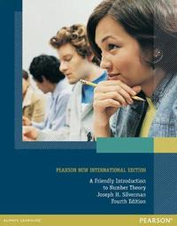 Friendly Introduction to Number Theory, A: Pearson New International Edition