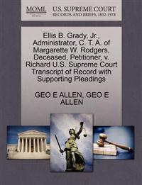 Ellis B. Grady, JR., Administrator, C. T. A. of Margarette W. Rodgers, Deceased, Petitioner, V. Richard U.S. Supreme Court Transcript of Record with Supporting Pleadings