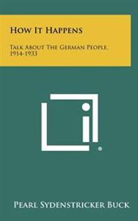 How It Happens: Talk about the German People, 1914-1933