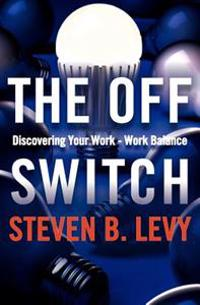 The Off Switch: Discovering Your Work-Work Balance