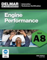 Ase Test Preparation - Engine Performance A8