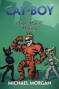 Cat-Boy Vs. Tiger-Man's Mutiny