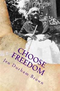 "Choose Freedom: Slave Narrative of Tempe Herndon Durham- ""Through Our Eyes"""