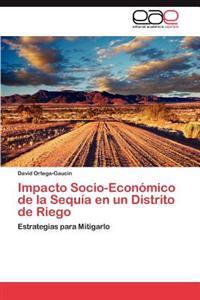 Impacto Socio-Economico de La Sequia En Un Distrito de Riego