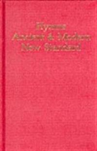 Hymns Ancient & Modern New Standard Edition Full Music & Words