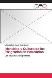 Identidad y Cultura de Los Posgrados En Educacion
