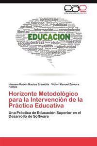 Horizonte Metodologico Para La Intervencion de La Practica Educativa