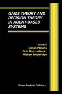 Game Theory and Decision Theory in Agent-Based Systems