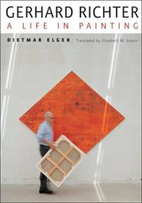Gerhard Richter: A Life in Painting