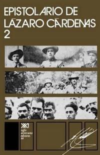 Epistolario de Lazaro Cardenas / Epistolary of Lazaro Cardenas