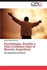 Escatologia, Sentido y Vida Cotidiana (San La Muerte/ Argentina)