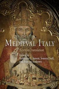 Medieval Italy: Texts in Translation