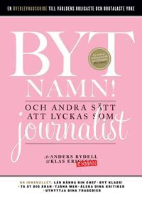 Byt namn! - och andra sätt att lyckas som journalist