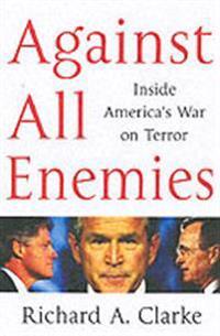 Against all enemies - inside americas war on terror