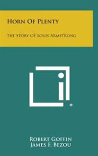Horn of Plenty: The Story of Louis Armstrong