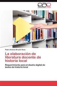 La Elaboracion de Literatura Docente de Historia Local