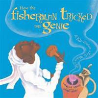 How the Fisherman Tricked the Genie