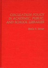 Circulation Policy in Academic, Public, and School Libraries