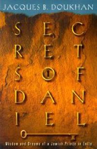 Secrets of Daniel: Wisdom and Dreams of a Jewish Prince in Exile