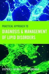 Practical Approach to Diagnosis & Management of Lipid Disorders