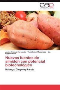 Nuevas Fuentes de Almidon Con Potencial Biotecnologico