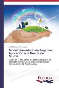 Modelo Inventario de Regadios. Aplicacion a la Huerta de Murcia