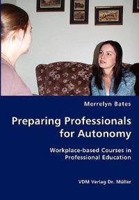 Preparing Professionals for Autonomy