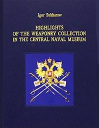 Highlights of the Weaponry Collection in the Central Naval Museum