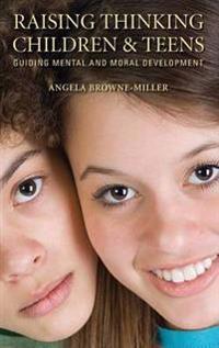Raising Thinking Children and Teens