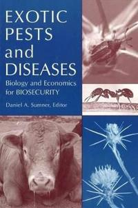 Exotic Pests and Diseases: Biology and Economics for Biosecurity